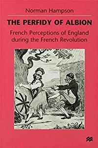 The Perfidy of Albion: French Perceptions of England during the French Revolution epub download