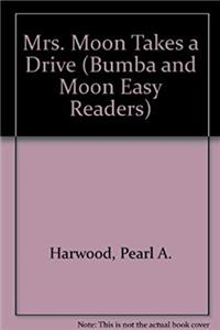 Mrs. Moon Takes a Drive (Bumba and Moon Easy Readers) epub download