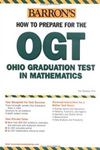 How to Prepare for the OGT: Ohio Graduation Test in Mathematics (Barron's How to Prepare for the OGT: Ohio Graduation Test in Mathematics)
