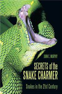 Secrets of the Snake Charmer: Snakes in the 21st Century epub download