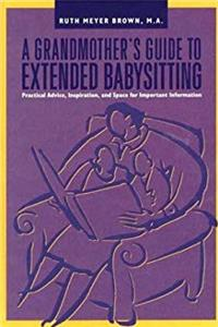 Grandmother's Guide to Extended Babysitting: Practical Advice, Inspiration, and Space for Important Information (Capital Ideas) epub download