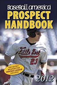 Baseball America 2012 Prospect Handbook: The 2012 Expert Guide to Baseball Prospects and MLB Organization Rankings (Baseball America Prospect Handbook) epub download