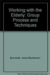 Working With the Elderly: Group Process and Techniques epub download