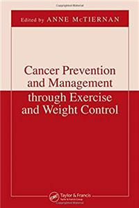 Cancer Prevention and Management through Exercise and Weight Control (Nutrition and Disease Prevention) epub download
