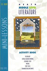 Heath Middle Level Literature Activity Book (Mini Lessons) Blue Level (Grade 6) (Blue Level, Vocabulary, Critical Reading/Thinking, Literature Study, Writing, Study Skills, Grammar/Usage/Mechanics) epub download