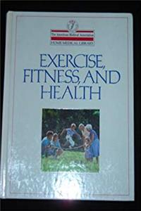 Exercise, Fitness, and Health (The American Medical Association Home Medical Library) epub download