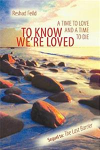 To Know We're Loved: A Time to Love and a Time to Die (Consciousness Classics) epub download