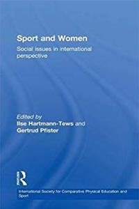 Sport and Women: Social Issues in International Perspective (International Society for Comparative Physical Education and) epub download