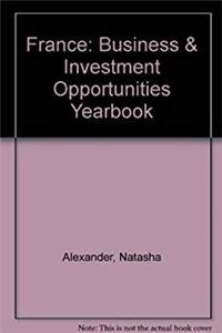 France: Business & Investment Opportunities Yearbook epub download