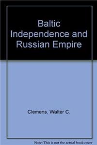 Baltic Independence and Russian Empire epub download