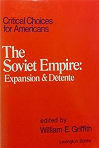 The Soviet Empire: Expansion and Detente (Critical Choices for Americans Vol. 9) epub download