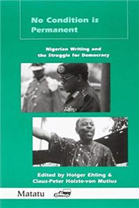 No Condition Is Permanent: Nigerian Writing and the Struggle for Democracy (Matatu 23-24) epub download