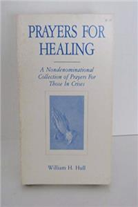 Prayers for healing: A nondenominational collection of prayers for those in crises epub download