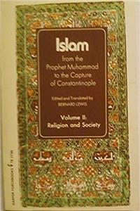 Islam: From the Prophet Muhammad to the Capture of Constantinople, Vol. 2: Religion and Society (Arabic and English Edition) epub download