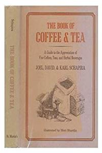 The Book of Coffee and Tea: A Guide to the Appreciation of Fine Coffees, Teas, and Herbal Beverages epub download
