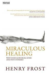 Miraculous Healing: Why does God heal some and not others? epub download