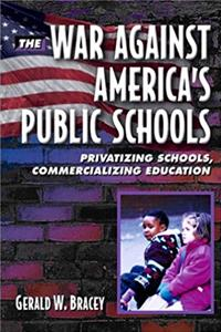 The War Against America's Public Schools: Privatizing Schools, Commercializing Education epub download