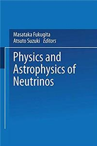 Physics and Astrophysics of Neutrinos epub download