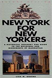 New York for New Yorkers: A Historical Treasury and Guide to the Buildings and Monuments of Manhattan (Second Edition) epub download