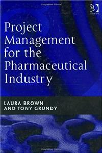 Project Management for the Pharmaceutical Industry epub download