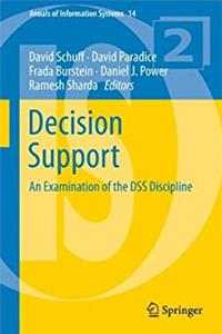 Decision Support: An Examination of the DSS Discipline (Annals of Information Systems) epub download