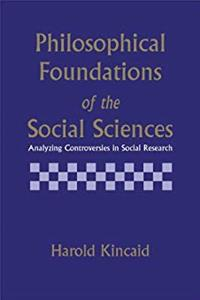 Philosophical Foundations of the Social Sciences: Analyzing Controversies in Social Research epub download