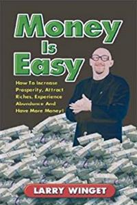Money is Easy: How to Increase Prosperity, Attract Riches, Experience Abundance, and Have More Money epub download