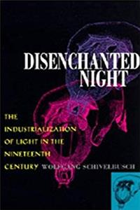 Disenchanted Night: The Industrialization of Light in the Nineteenth Century epub download