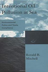 Intentional Oil Pollution at Sea: Environmental Policy and Treaty Compliance (Global Environmental Accord: Strategies for Sustainability and Institutional Innovation) epub download