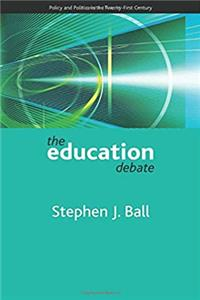 The education debate: Policy and Politics in the Twenty-First Century (Policy and Politics in the Twenty-first Century Series) epub download