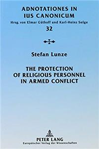 The Protection of Religious Personnel in Armed Conflict (Adnotationes in Ius Canonicum) epub download