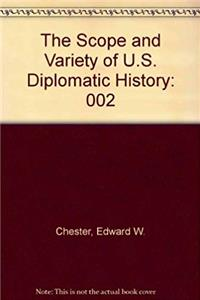Scope and Variety of U.S. Diplomatic History: Readings Since 1900 epub download