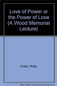 Love of Power or the Power of Love (A.Wood Memorial Lecture) epub download