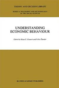 Understanding Economic Behaviour (Theory and Decision Library A:) epub download