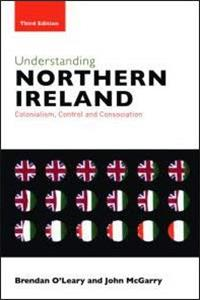 Understanding Northern Ireland: Colonialism, Control and Consociation epub download