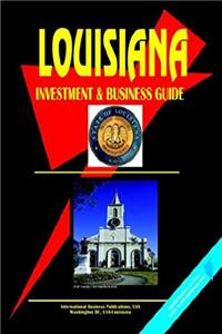 Louisiana Investment and Business Guide (World Economic and Trade Unions Business Library) epub download