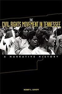 The Civil Rights Movement in Tennessee: A Narrative History epub download