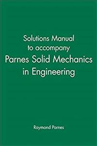 Solutions Manual to accompany Parnes Solid Mechanics in Engineering epub download