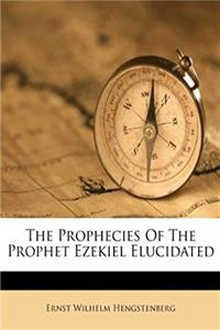 The Prophecies Of The Prophet Ezekiel Elucidated epub download