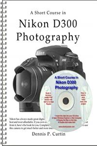 A Short Course in Nikon D300 Photography book/ebook epub download