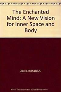 The Enchanted Mind: A New Vision for Inner Space and Body epub download