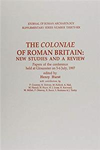 The Coloniae of Roman Britain: New Studies & A Review (Journal of Roman Archaeology Supplementary Series # 36) epub download