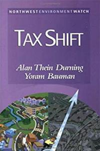 Tax Shift: How to Help the Economy, Improve the Environment, and Get the Tax Man Off Our Backs (New Report) epub download