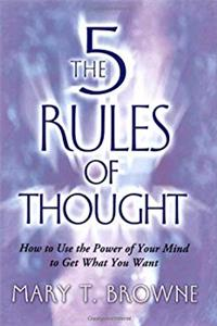 The 5 Rules of Thought: How to Use the Power of Your Mind to Get What You Want epub download