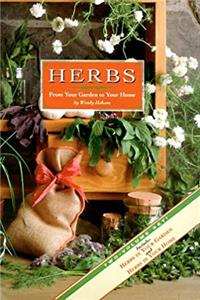 Herbs: From Your Garden To Your Home ( Two Volume Set: Herbs In Your Garden; Herbs In Your Home) epub download