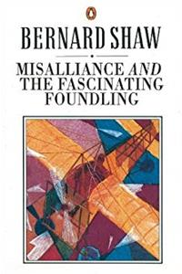 Misalliance and the Fascinating Foundling (Bernard Shaw Library) epub download