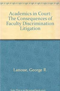 Academics in Court: The Consequences of Faculty Discrimination Litigation epub download