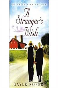 A Stranger's Wish (The Amish Farm Trilogy) epub download