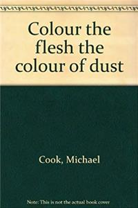 Colour the flesh the colour of dust epub download