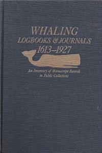 Whaling Logbooks and Journals, 1613-1927: An Inventory of Manuscript Records in Public Collections epub download